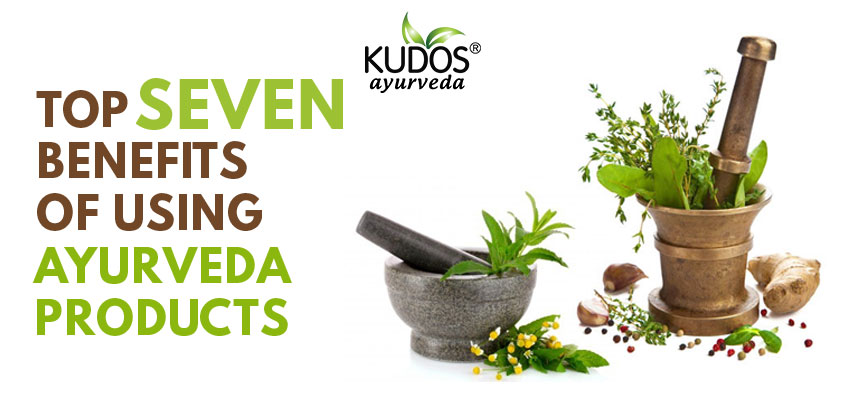 Top 7 benefits of using Ayurveda Products